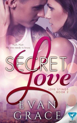 Cover Reveal: Secret Love (Love Stings #2) by Evan Grace
