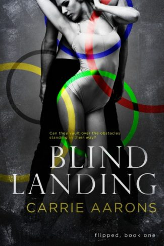 Cover Reveal: Blind Landing (Flipped #1) by Carrie Aarons