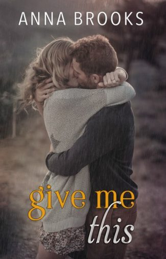 Cover Reveal: Give Me This (It's Kind Of Personal #5) by Anna Brooks
