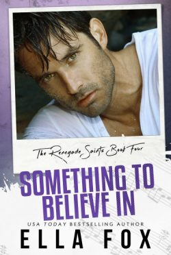 Cover Reveal: Something to Believe In (Renegade Saints #4) by Ella Fox