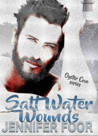 Cover Reveal: Salt Water Wounds (Oyster Cove #1) by Jennifer Foor