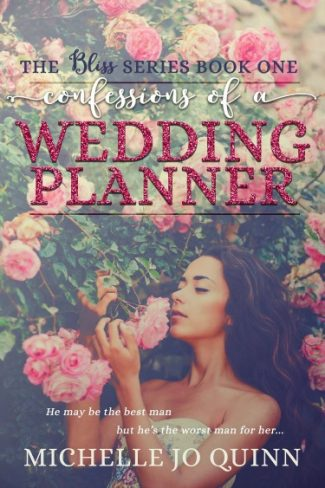 Release Day Blitz + Giveaway: Confessions of a Wedding Planner (Bliss #1) by Michelle Jo Quinn