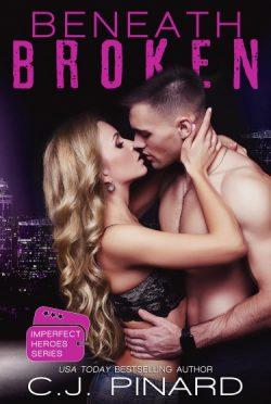 Release Day Blitz: Beneath Broken (Imperfect Heroes #2) by CJ Pinard