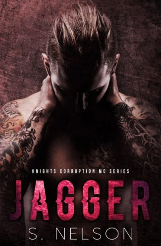 Cover Reveal: Jagger (Knights Corruption MC #3) by S Nelson