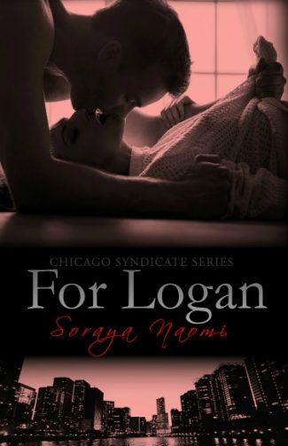 Release Day Blitz + Giveaway: For Logan (Chicago Syndicate #5) by Soraya Naomi