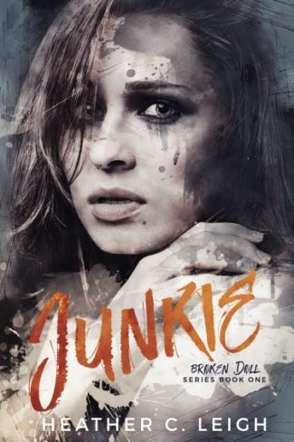 Cover Reveal: Junkie (Broken Doll #1) by Heather C Leigh