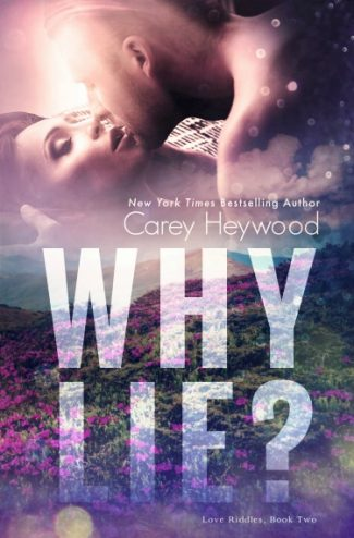 Cover Reveal: Why Lie? (Love Riddles #2) by Carey Heywood