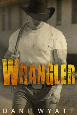 Cover Reveal: Wrangler by Dani Wyatt