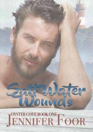 Release Day Blitz: Salt Water Wounds (Oyster Cove #1) by Jennifer Foor