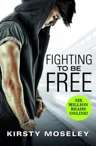 Release Day Blitz + Giveaway: Fighting to Be Free (Fighting to Be Free #1) by Kirsty Moseley