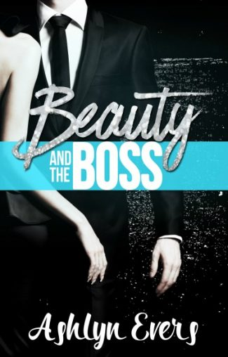 Release Day Blitz: Beauty and the Boss by Ashlyn Evers