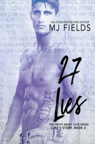 Excerpt Reveal: 27 Lies: Luke's Story (The Truth About Love #2) by MJ Fields