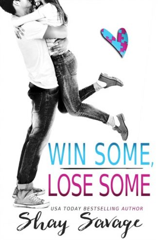 Cover Reveal: Win Some, Lose Some by Shay Savage