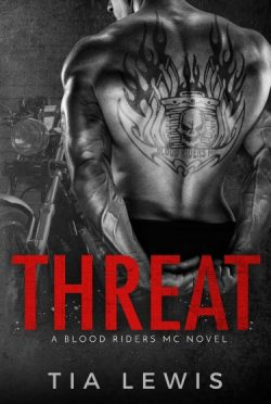 Cover Reveal + Giveaway: Threat (Blood Riders MC #1) by Tia Lewis