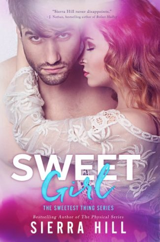 Cover Reveal: Sweet Girl (The Sweetest Thing #2) by Sierra Hill