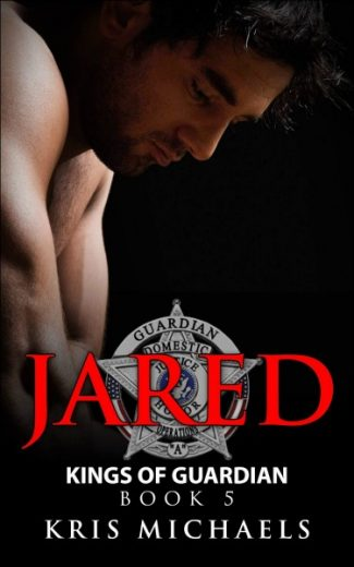 Cover Reveal: Jared (Kings of Guardian #5) by Kris Michaels