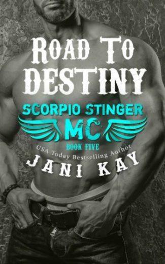 Release Day Blitz: Road to Destiny (Scorpio Stinger MC #5) by Jani Kay