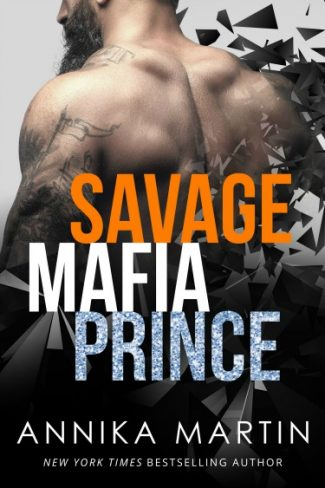 Cover + Excerpt Reveal: Savage Mafia Prince (Dangerous Royals #3) by Annika Martin