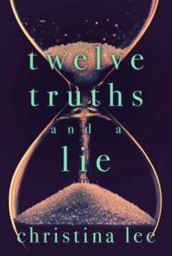 Release Day Blitz: Twelve Truths and a Lie by Christina Lee