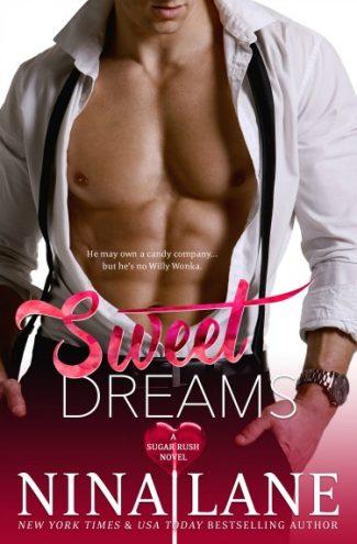 Cover Reveal: Sweet Dreams (Sugar Rush #1) by Nina Lane