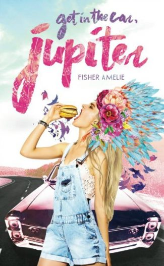 Cover Reveal: Get in the Car, Jupiter by Fisher Amelie