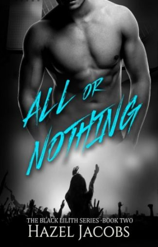 Release Day Blitz: All or Nothing (Black Lilith #2) by Hazel Jacobs
