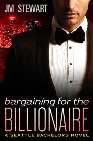 Release Day Blitz: Bargaining for the Billionaire (Seattle Bachelors #3) by JM Stewart