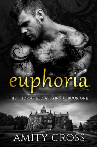 Cover Reveal + Giveaway: Euphoria (The Thornfield Affair #1) by Amity Cross