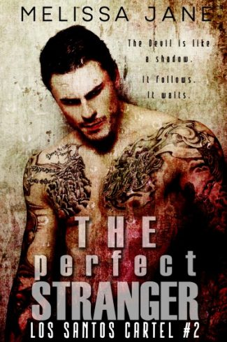 Cover Reveal: The Perfect Stranger (Los Santos Cartel #2) by Melissa Jane