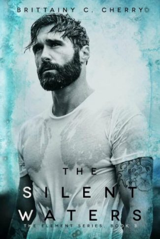 Cover Reveal: The Silent Waters (Elements #3) by Brittainy C Cherry