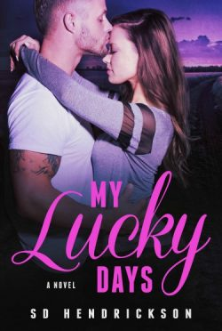 Cover Reveal: My Lucky Days by SD Hendrickson