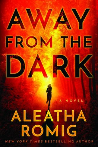 Release Day Blitz: Away from the Dark (The Light #2) by Aleatha Romig