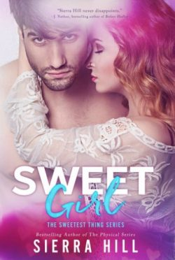 Release Day Blitz + Giveaway: Sweet Girl (The Sweetest Thing #2) by Sierra Hill