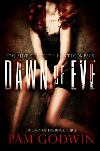 Cover Reveal: Dawn of Eve (Trilogy of Eve #3) by Pam Godwin
