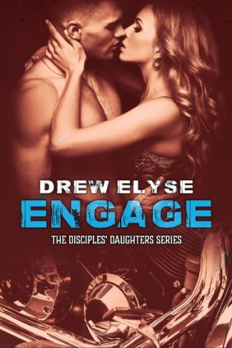 Prologue Reveal: Engage (The Disciples' Daughters #3) by Drew Elyse