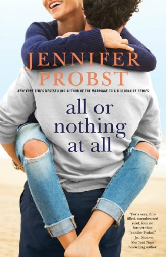 Cover Reveal: All or Nothing at All (Billionaire Builders #3) by Jennifer Probst