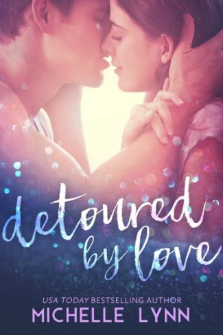 Cover + Chapter Reveal + Giveaway: Detoured by Love by Michelle Lynn