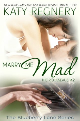 Excerpt Reveal: Marry Me Mad (The Rousseaus #2) by Katy Regnery