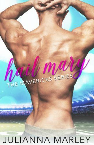 Release Day Blitz: Hail Mary (The Mavericks #2) by Julianna Marley