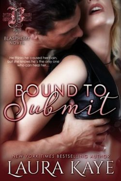 Release Day Blitz + Giveaway: Bound to Submit (Blasphemy #1) by Laura Kaye