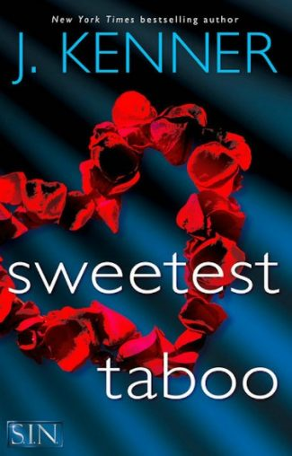 Release Day Blitz: Sweetest Taboo (S.I.N. #3) by J Kenner