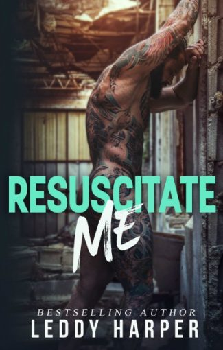 Cover Reveal: Resuscitate Me by Leddy Harper