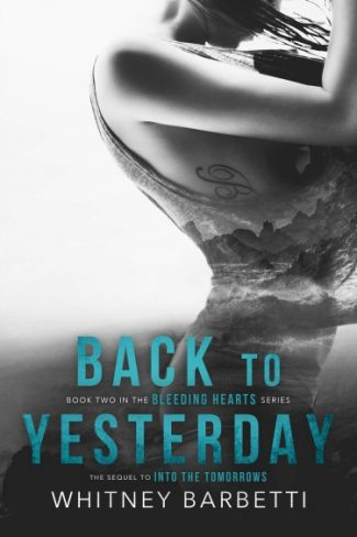 Cover Reveal: Back To Yesterday (Bleeding Hearts #2) by Whitney Barbetti