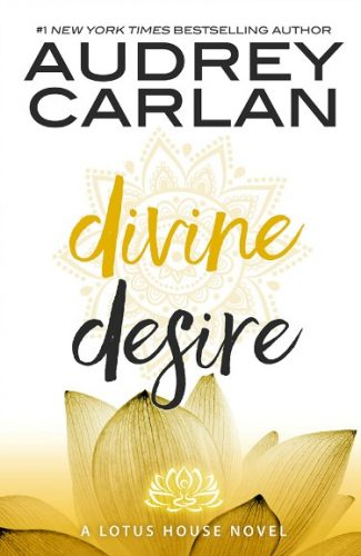 Cover Reveal + Giveaway: Divine Desire (Lotus House #3) by Audrey Carlan