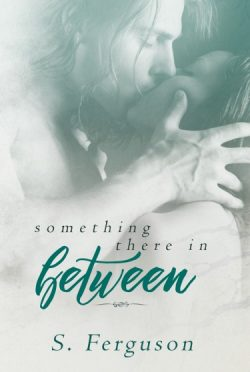 Cover Reveal: Something There In Between by S Ferguson