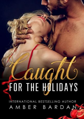 Cover Reveal: Caught for the Holidays by Amber Bardan