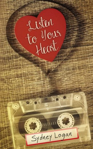 Cover Reveal + Giveaway: Listen to Your Heart by Sydney Logan
