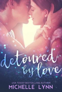 Release Day Blitz & Giveaway: Detoured by Love by Michelle Lynn