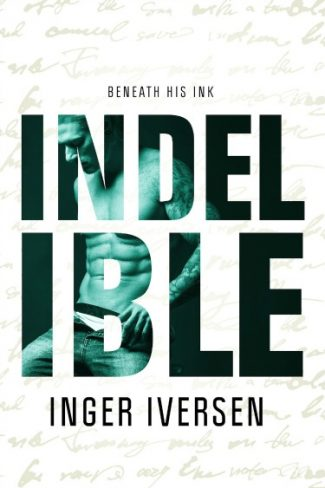 Cover Reveal: Indelible: Beneath His Ink (Love & War #3) by Inger Iversen
