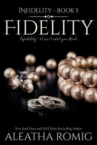 Cover Reveal: Fidelity (Infidelity #5) by Aleatha Romig